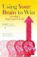 Using Your Brain to Win in today's hyper-paced world - Holly Green