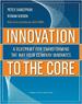 Innovation to the Core - Rowan Gibson