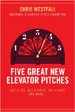 Five Great New Elevator Pitches - Chris Westfall