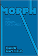 MORPH...Accepting, Embracing, and Managing Change - Mark Mayfield