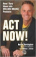 Act Now! - Kevin Harrington