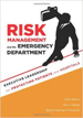Risk Management and the Emergency Department - Dr. Shari Welch