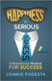 Happiness is Serious Business - Connie Pedestal