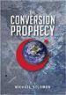 The Conversion Prophecy - Michael Solomon