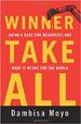 Winner Take All - Dambisa Moyo