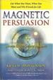 Magnetic Persuasion