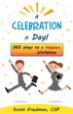 A Celebration a Day! - Scott Friedman