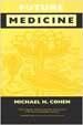Future Medicine - Michael Cohen