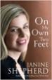 On My Own Two Feet - Janine Shepherd