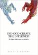 Did God Create the Internet? - Scott Klososky