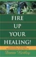 Fire Up Your Healing - Donna Hartley