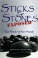 Sticks and Stones Exposed - Dave Weber