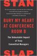 Bury My Heart at Conference Room B - Stan Slap
