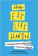 Always Eat Left Handed - Rohit Bhargava