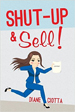 Shut-Up & Sell! - Joyce Ciotta