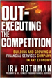 Out-Executing the Competition - Irv Rothman
