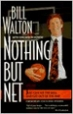 Nothing But Net - Bill Walton