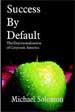 Success By Default - Michael Solomon