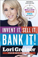Invent It, Sell It, Bank It! - Lori Greiner