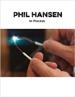 Phil Hansen: In Process - Phil Hansen
