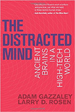 The Distracted Mind - Adam Gazzaley