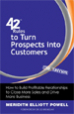 42 Rules to Turn Prospects into Customers - Meredith Elliott Powell