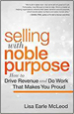 Selling with Noble Purpose - Lisa McLeod