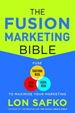 The Fusion Marketing Bible - Lon S. Safko