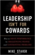 Leadership Isn't For Cowards - Mike Staver