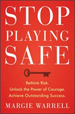 Stop Playing Safe - Margie Warrell