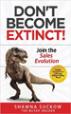 Don't Become Extinct! - Shawna Suckow