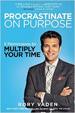 Procrastinate on Purpose - Rory Vaden