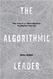 The Algorithmic Leader - Mike Walsh