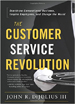 The Customer Service Revolution - John DiJulius