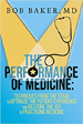 The Performance of Medicine - Dr. Bob Baker