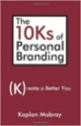 The 10Ks of Personal Branding - Kaplan Mobray