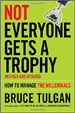 Bruce Tulgan- Not Everyone Gets A Trophy: How to Manage the Millennials