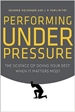 Performing Under Pressure - Hendrie Weisinger