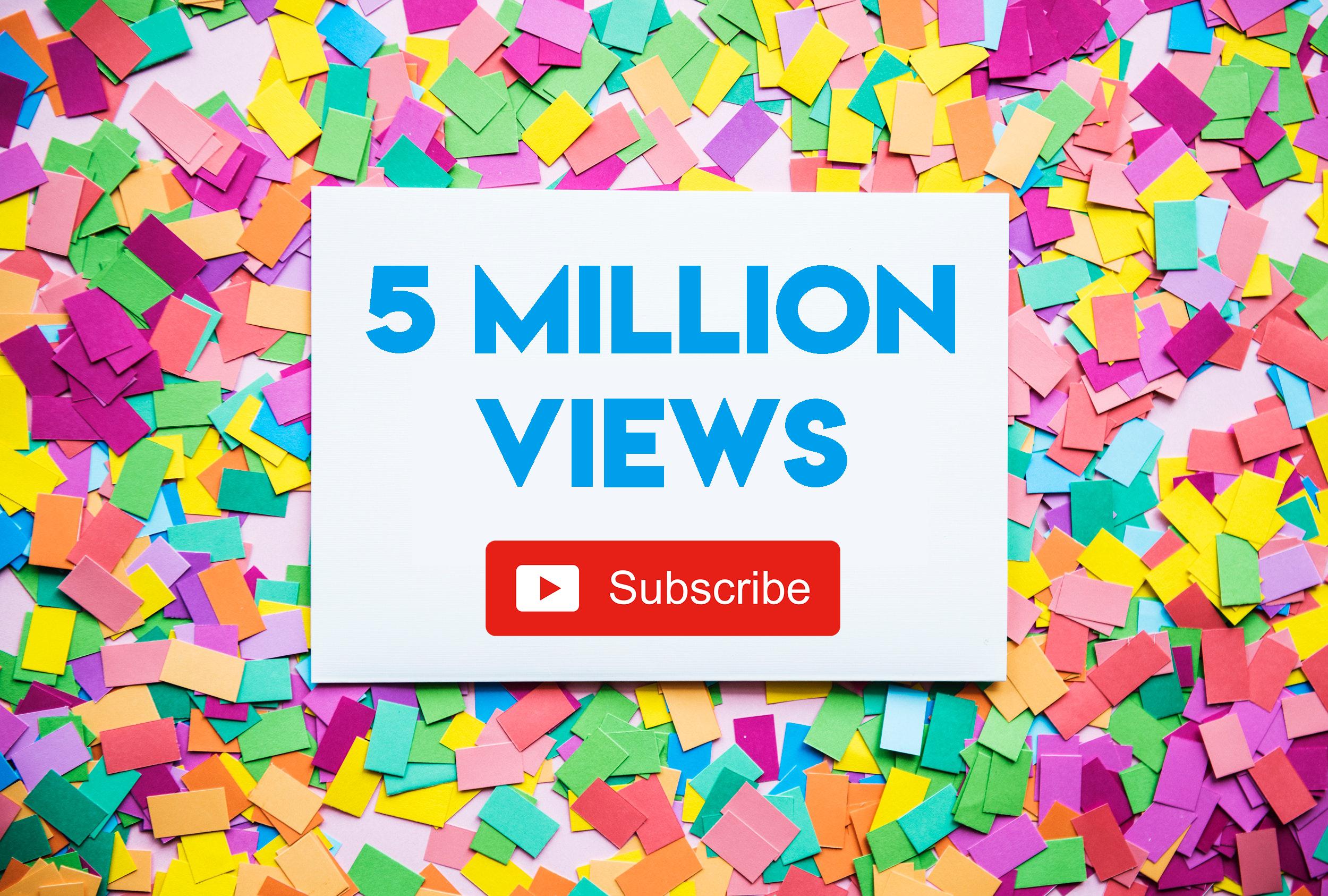 5 Million YouTube Views