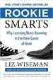 Rookie Smarts - Liz Wiseman