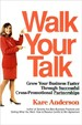 Walk Your Talk - Kare Anderson
