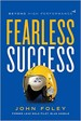 Fearless Success - John Foley
