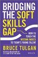 Bridging the Soft Skills Gap - Bruce Tulgan