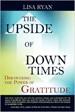 The Upside of Down Times - Lisa Ryan