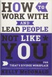 How to Work With and Lead People Not Like You - Kelly McDonald