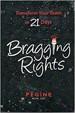 Bragging Rights-Transform Your Team In 21 Days - Pegine Echevarria
