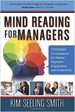 Mind Reading for Managers - Kim Seeling Smith