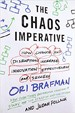 The Chaos Imperative - Ori Brafman