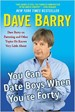 You Can Date Boys When You're Forty - Dave Barry
