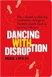 Dancing with Disruption - Mike Lipkin